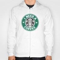 I Need A Coffee! Hoody