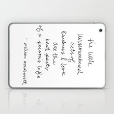 The little unremembered acts of kindness & love are the best parts of a person's life Laptop & iPad Skin