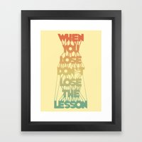 Life Lesson # 2 Framed Art Print