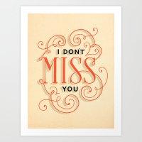 I Don't Miss You Art Print