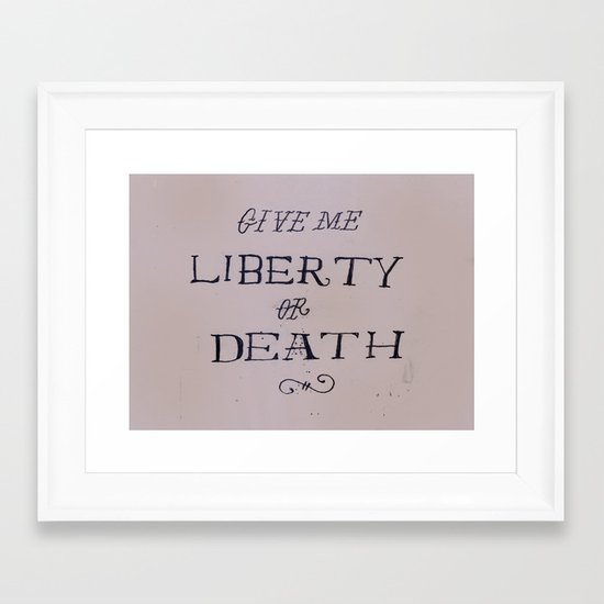 Give Me Liberty or Death Framed Art Print