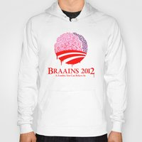 Hoody featuring Vote Braains 2012 - A Zombie You Can Believe In by 6amcrisis