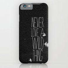 never love a wild thing iPhone 6s Slim Case