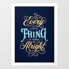 Every Little Thing... Art Print